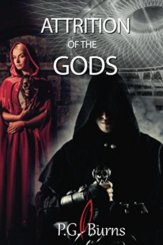 Attrition of the Gods by P.G. Burns