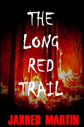 The Long Red Trail by Jarred Martin