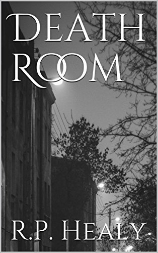 Death Room  by R.P. Healy