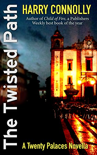 The Twisted Path: A Twenty Palaces Novella  by Harry Connolly