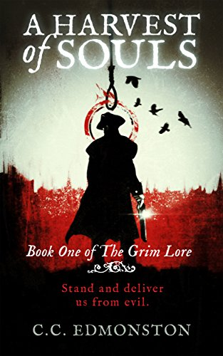 A Harvest of Souls: Book One of The Grim Lore by C.C. Edmonston