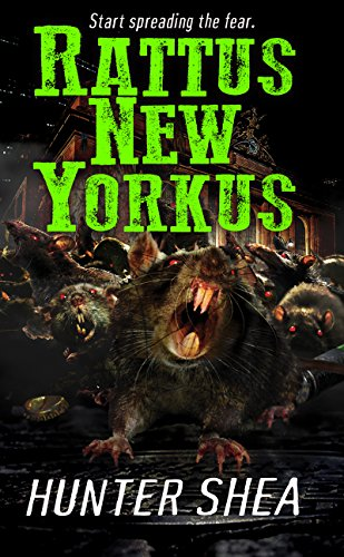 Rattus New Yorkus (Hunter Shea: One Size Eats All Book 2) by Hunter Shea