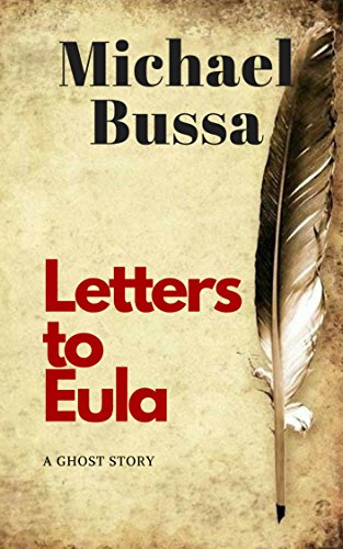Letters to Eula  by Michael Bussa