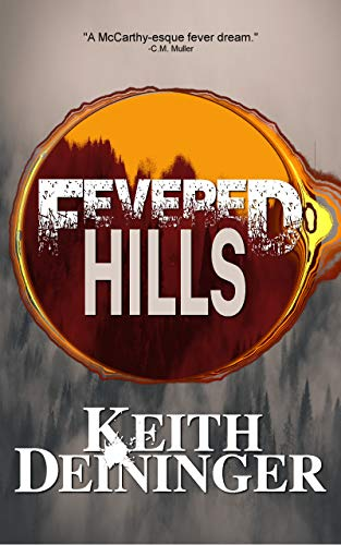 Fevered Hills (The Fever Trilogy, Book 1) by Keith Deininger