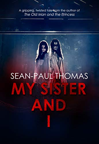 My Sister And I by Sean-Paul Thomas