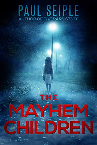 The Mayhem Children by Paul Seiple