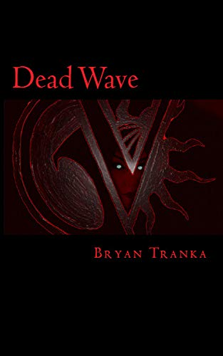 Dead Wave (The Naysayer's Trilogy Book 1) by Bryan Tranka