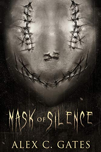 Mask of Silence by Alex C. Gates