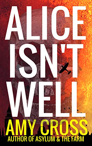 Alice Isn't Well (Death Herself Book 1)  by Amy Cross