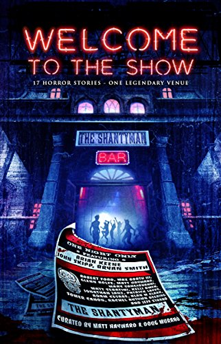 Welcome to the Show: 17 Horror Stories – One Legendary Venue  by Various Authors