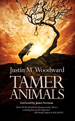 Tamer Animals  by Justin M. Woodward