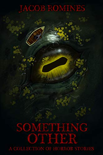 Something Other: A Collection of Horror Stories  by Jacob Romines