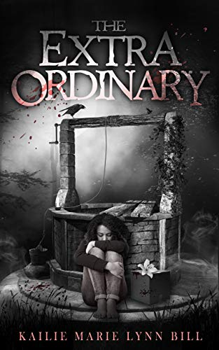 The Extra Ordinary  by Kailie Bill