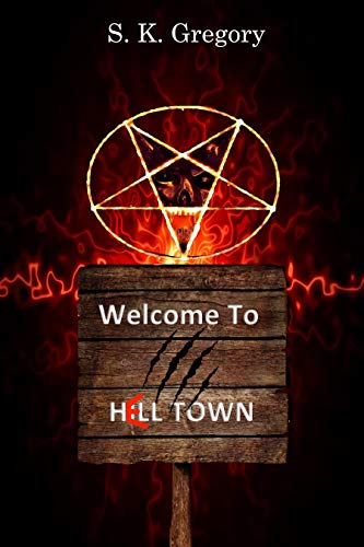 Hell Town  by S. K. Gregory