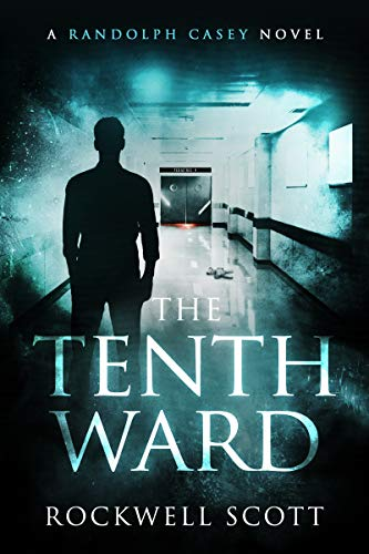 The Tenth Ward (Randolph Casey Horror Thrillers Book 1)  by Rockwell Scott