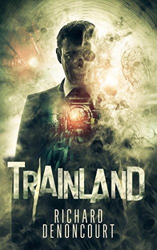 Trainland: A Horror Thriller  by Richard Denoncourt