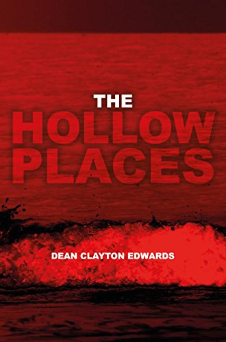 The Hollow Places  by Dean Clayton Edwards
