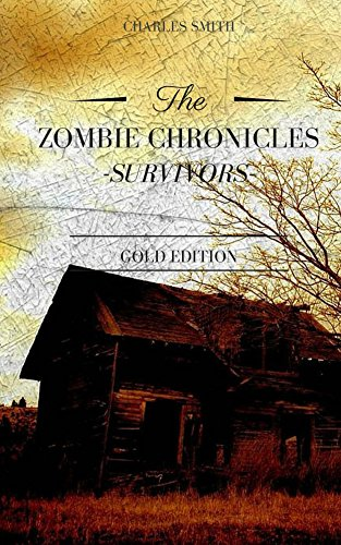 The Zombie Chronicles: Survivors: Gold Edition  by Charles Smith