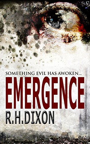 Emergence: A Hauntingly Chilling Psychological Horror  by R. H. Dixon