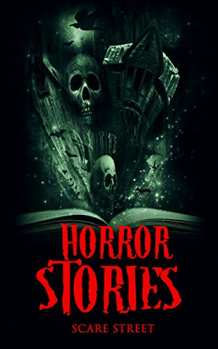 Horror Stories: Scary Ghosts, Paranormal & Supernatural Horror Short Stories Anthology by Various Authors
