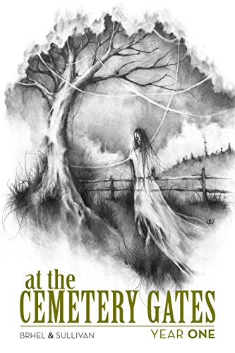 At The Cemetery Gates: Year One  by John Brhel