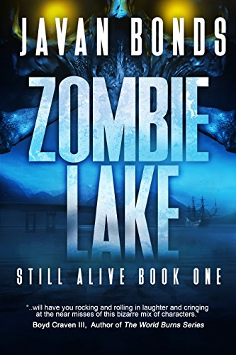 Zombie Lake: Still Alive Book One  by Javan Bonds