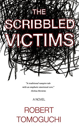 The Scribbled Victims (Black Wax Vampire Trilogy Book 1)  by Robert Tomoguchi