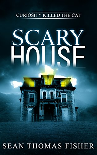 Scary House: A Terrifying Ghost Novel Inspired by True Events  by Sean Thomas Fisher