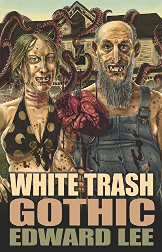 White Trash Gothic  by Edward Lee