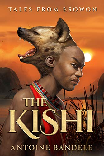 The Kishi (Tales from Esowon Book 1)  by Antoine Bandele