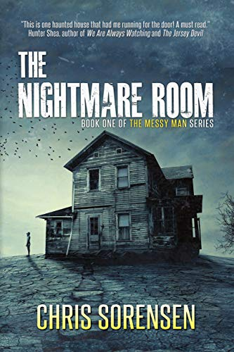 The Nightmare Room (Book 1 of The Messy Man Series) by Chris Sorensen