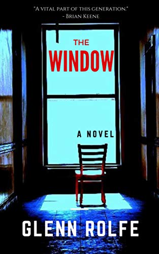 The Window  by Glenn Rolfe