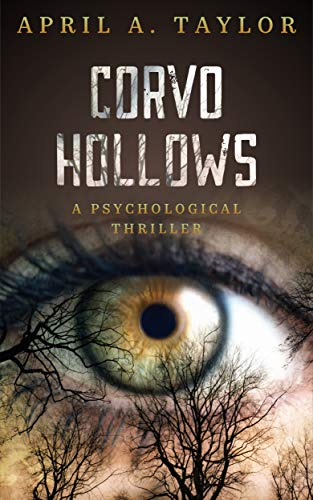 Corvo Hollows: A Psychological Thriller  by April A. Taylor