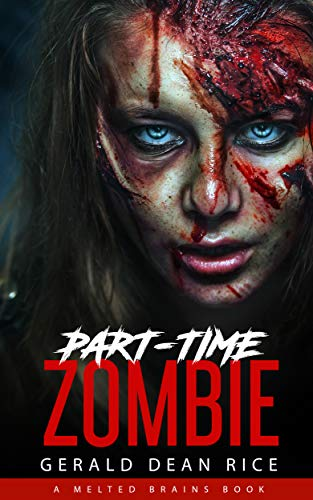 Part-time Zombie  by Gerald Dean Rice