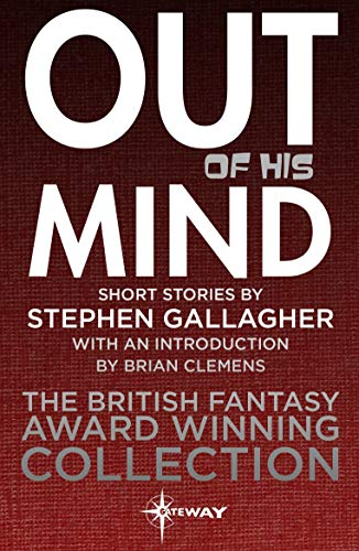 Out of his Mind  by Stephen Gallagher