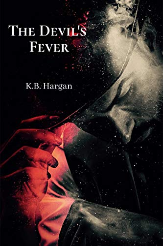 The Devil's Fever  by K.B. Hargan