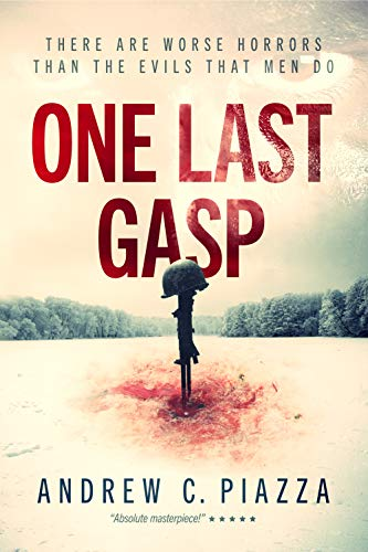 One Last Gasp: A WWII Horror Thriller  by Andrew C. Piazza