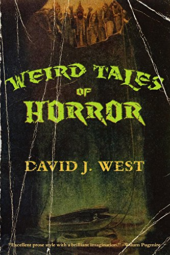 Weird Tales of Horror (Lit Pulp Book 1)  by David J. West