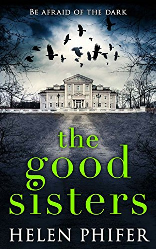 The Good Sisters by Helen Phifer