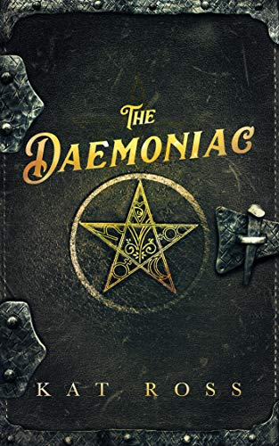 The Daemoniac (Gaslamp Gothic Book 1)  by Kat Ross