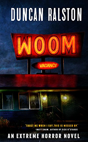 Woom: An Extreme Psychological Horror Novel  by Duncan Ralston