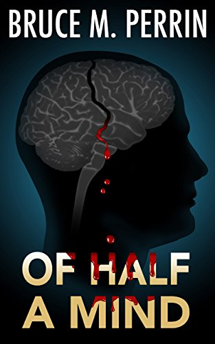 Of Half a Mind (The Mind Sleuth Series Book 1)  by Bruce M. Perrin