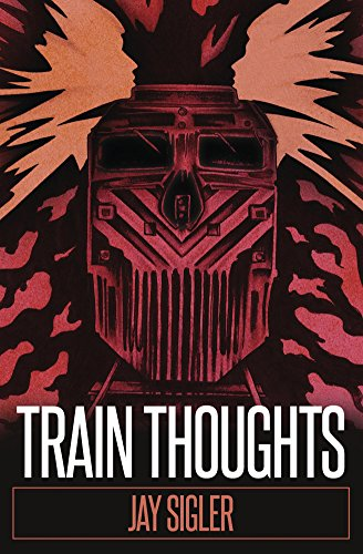 Train Thoughts: A Suspenseful Horror Thriller  by Jay Sigler