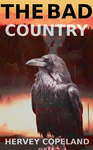 The Bad Country: A horror novel  by Hervey Copeland