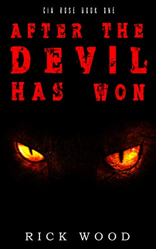 After the Devil Has Won by Rick Wood