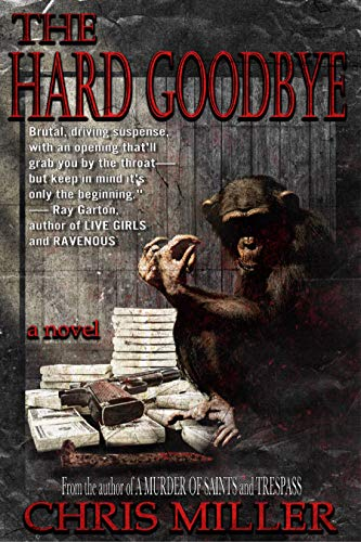 The Hard Goodbye  by Chris Miller