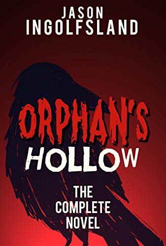 Orphan's Hollow: The Complete Novel  by Jason Ingolfsland