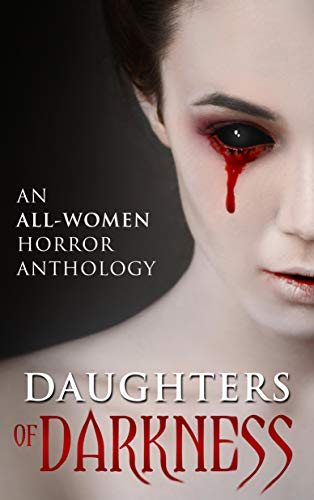 Daughters of Darkness: An All-Women Horror Anthology  by Various Authors