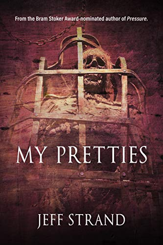 My Pretties  by Jeff Strand