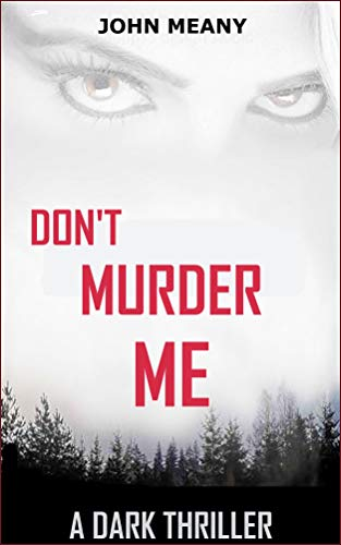 Don't Murder Me by John Meany